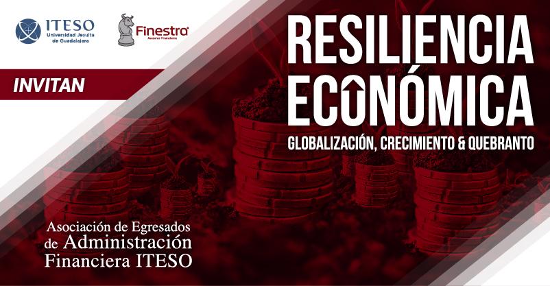 RESILIENCIA ECONÓMICA GLOBALIZACIÓN, CRECIMIENTO Y QUEBRANTO