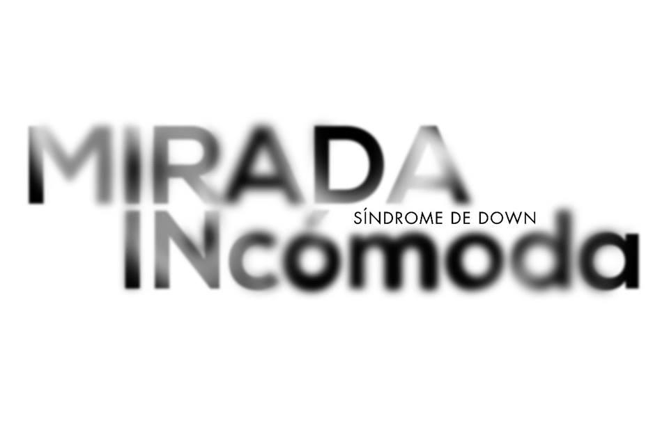 MIRADA INCÓMODA SINDROME DOWN