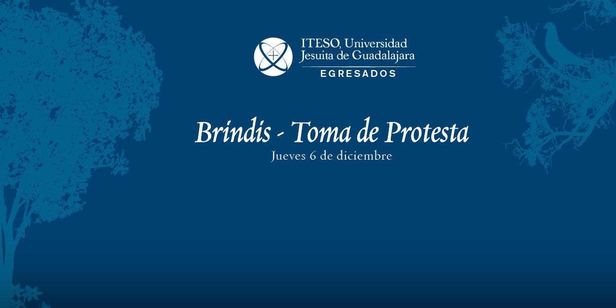 BRINDIS - TOMA DE PROTESTA DE ASOCIACIONES Y REDES DE EGRESADOS