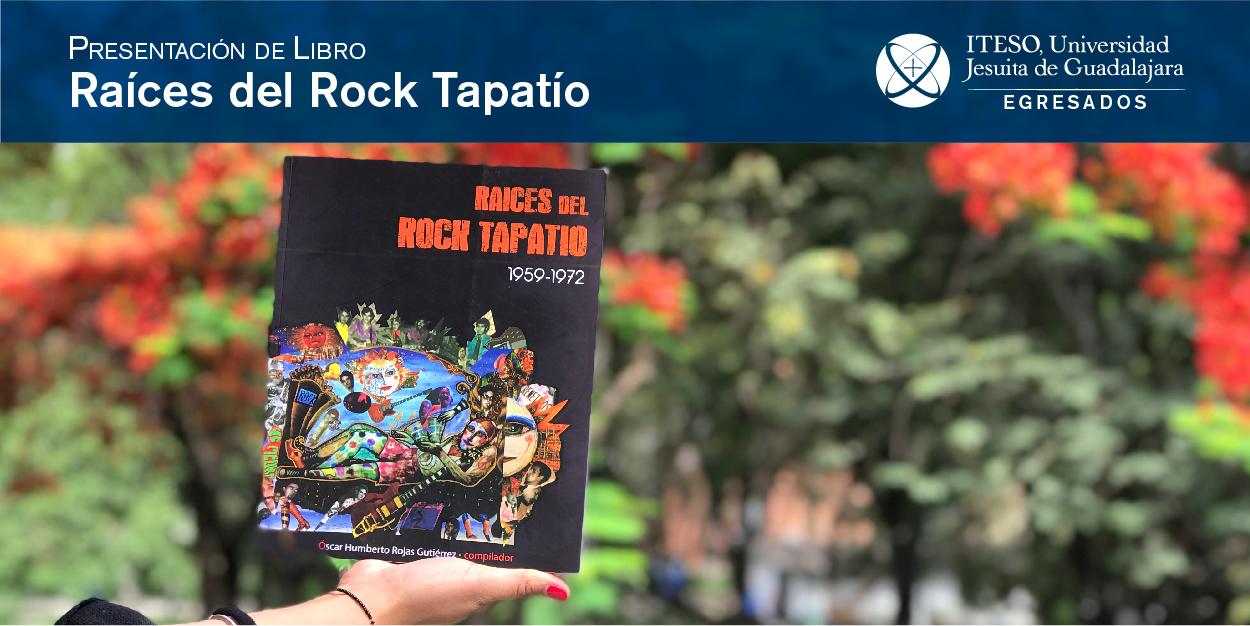 PRESENTACIÓN DEL LIBRO RAÍCES DEL ROCK TAPATIO 1959 - 1972