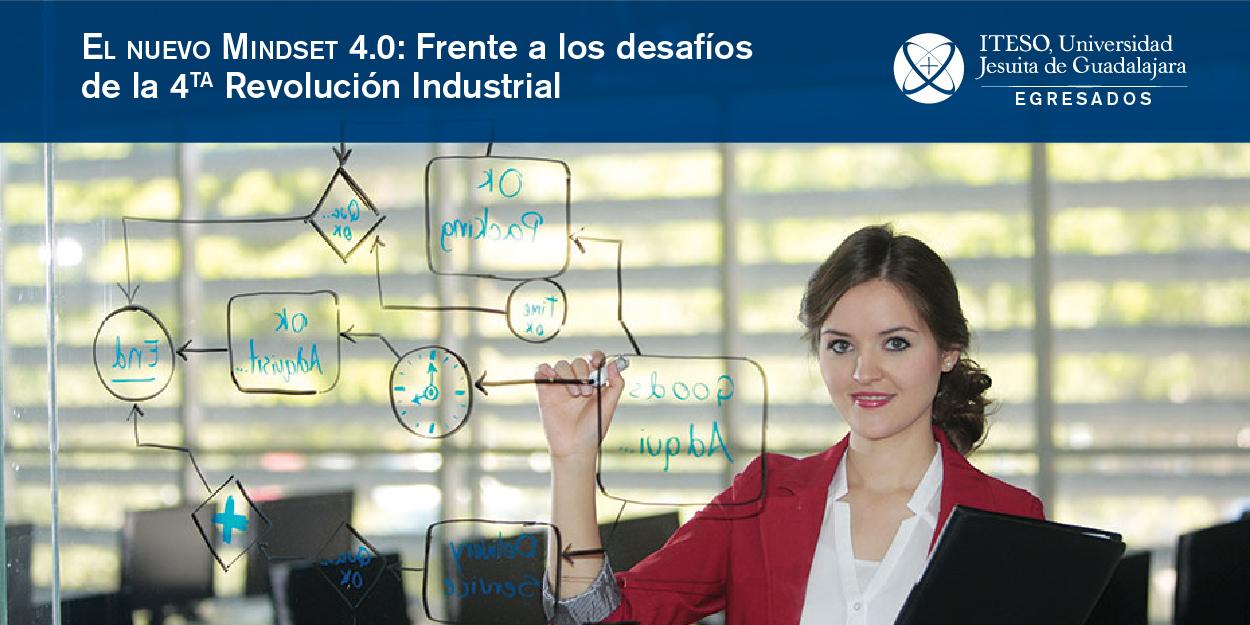 EL NUEVO MINDSET 4.0 PARA AFRONTAR LOS DESAFÍOS DE LA 4TA. REVOLUCIÓN INDUSTRIAL