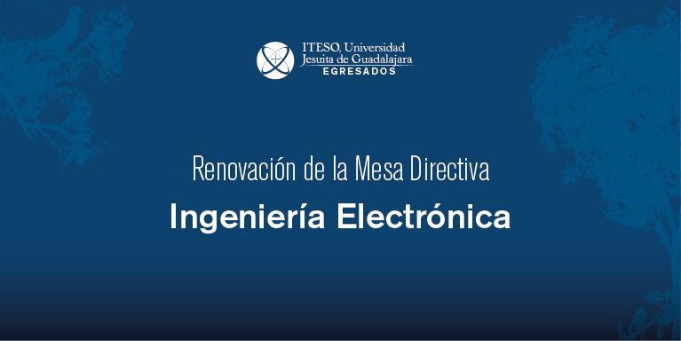 RENOVACIÓN DE LA DE MESA DIRECTIVA DE LA ASOCIACIÓN DE EGRESADOS DE ING. ELECTRÓNICA
