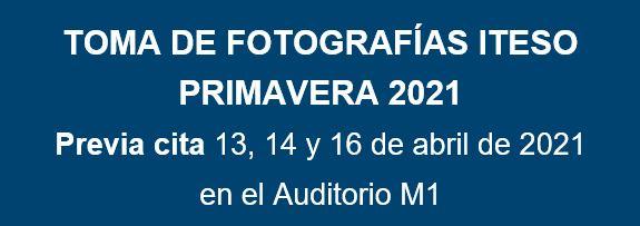 TOMA DE FOTOGRAFÍAS ITESO PRIMAVERA 2021